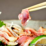 鹿児島に行ったら絶対食べたい!噛めば噛むほどジューシー!「地鶏の鶏刺し」